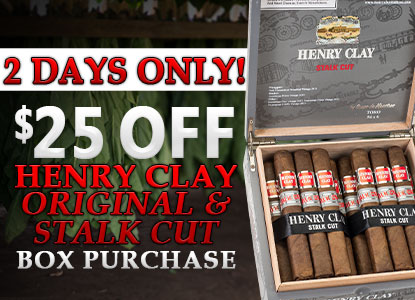 $25 Off Select Henry Clay Boxes!